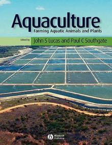 Aquaculture: Farming Aquatic Animals and Plants - John S. Lucas, Paul C. Southgate
