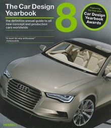 The Car Design Yearbook 8: The Definitive Annual Guide to All New Concept and Production Cards Worldwide - Stephen Newbury, Tony Lewin