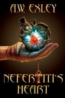 Nefertiti's Heart - A. W. Exley