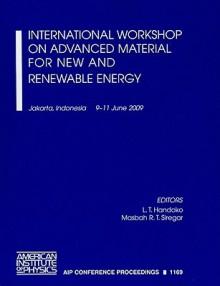 International Workshop on Advanced Material for New and Renewable Energy - L.T. Handoko, Masbah R.T. Siregar