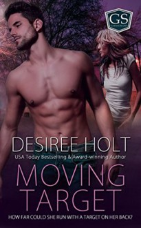 Moving Target - Desiree Holt