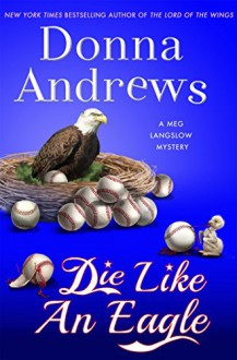 Die Like an Eagle - Donna Andrews