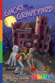 Ghost in the Graveyard - Marlene F. Byrne, Jesse Graber