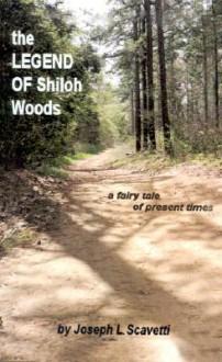 The Legend of Shiloh Woods: ...a Fairy Tale of Present Times - Joe Scavetti, Chet Taylor, Joe Scavetti