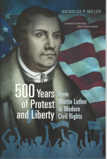 500 Years of Protest and Liberty: From Martin Luther to Modern Civil Rights - Nicholas Patrick Miller