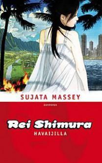 Rei Shimura Havaijilla (Rei Shimura, #10) - Sujata Massey