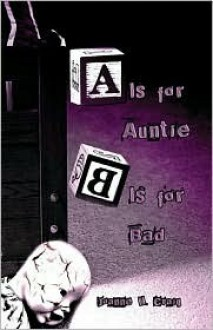 "A is for Auntie, ""B"" Is for Bad - Joanne M. Craig"