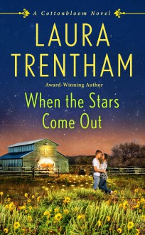 When the Stars Come Out: A Cottonbloom Novel - Laura Trentham