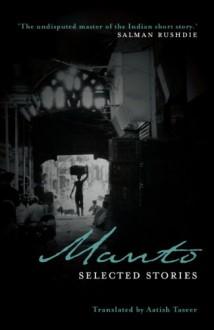 Manto: Selected Stories - Aatish Taseer