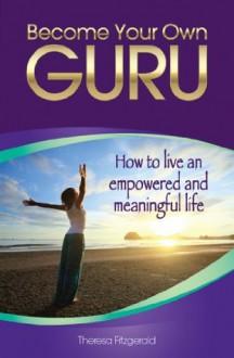 Become Your Own Guru - Theresa Fitzgerald