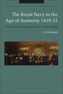 The Royal Navy in the Age of Austerity 1919-22 Naval and Foreign Policy under Lloyd George - G.H. Bennett