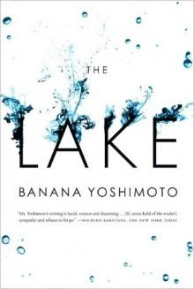 The Lake - Banana Yoshimoto,Michael Emmerich