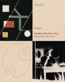Sophie Taeuber-Arp: Arbeiten Auf Papier/Works on Paper - Kunstmuseum Solothurn, Christoph Vogele, Walburga Krupp