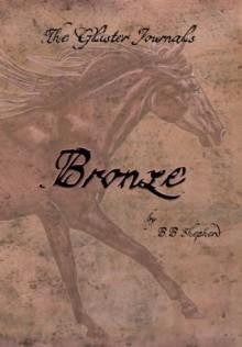 The Glister Journals: Bronze - B. B. Shepherd