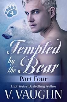 Tempted by the Bear - Part 4: BBW Werebear Shifter Romance - V. Vaughn