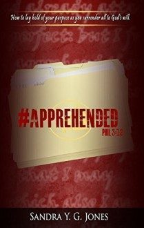 #Apprehended Phil 3:12 - Sandra Y. G. Jones