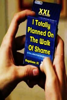 I Totally Planned on the Walk of Shame - Sugakane_01