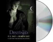 Destined - P.C. Cast, Kristin Cast, Caitlin Davies