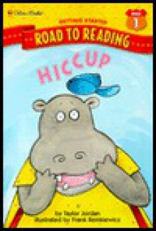 Hiccup (Road to Reading: Getting Started: Mile 1) - Taylor Jordan, Frank Remkiewicz
