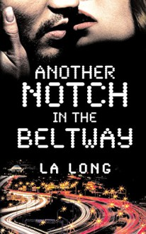 Another Notch in the Beltway - L.A. Long