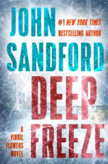 Deep Freeze (A Virgil Flowers Novel) - John Sandford