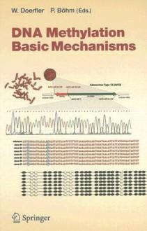 DNA Methylation: Basic Mechanisms - Walter Doerfler