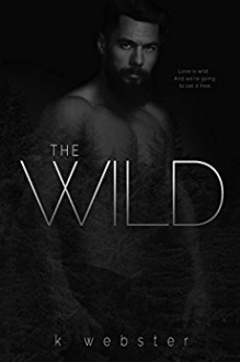 The Wild - K Webster,Ellie McLove