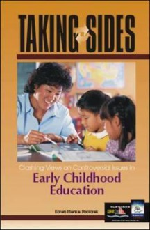 Taking Sides Early Childhood Education: Clashing Views on Controversial Issues in Early Childhood Education - Karen Menke Paciorek
