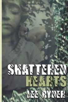 Shattered Hearts (Broken) - Lee Ryder, RaeBeth McGee-Buda, Judith Steinberg Cainaru, Sprinkes On Top Studios