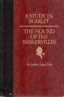 A Study in Scarlet / The Hound of the Baskervilles - Arthur Conan Doyle