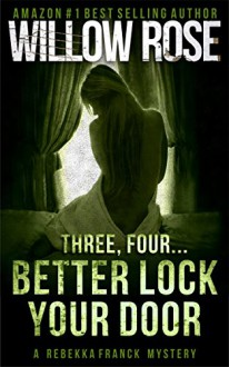 Three, Four ... Better lock your door: Rebekka Franck #2 (Volume 1) - Willow Rose
