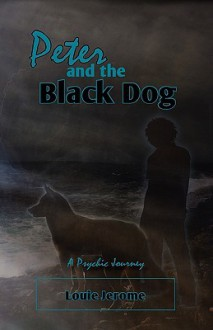 Peter and the Black Dog - Louie Jerome