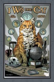 I Was the Cat - Paul Tobin, Benjamin Dewey