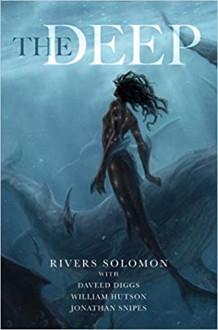 The Deep - Rivers Solomon