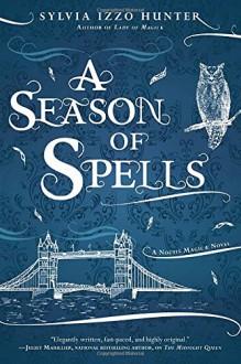 A Season of Spells (A Noctis Magicae Novel) - Sylvia Izzo Hunter
