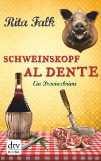 Schweinskopf al dente: Ein Provinzkrimi - Rita Falk
