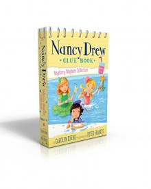 Nancy Drew Clue Book Mystery Mayhem Collection Books 1-4: Pool Party Puzzler; Last Lemonade Standing; A Star Witness; Big Top Flop - Carolyn Keene, Peter Francis