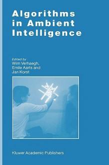 Algorithms in Ambient Intelligence - Wim Verhaegh