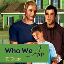 Who We Are - Charlie David,T.J. Klune
