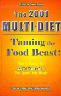 The 2001 Multi-Diet: Taming the Food Beast - Anderson A. Anonymous