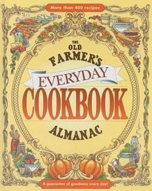 The Old Farmer's Almanac Everyday Cookbook - Old Farmer's Almanac