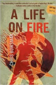 A Life On Fire - Chris Bowsman
