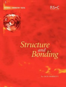 Structure and Bonding - Jack Barrett, A.G. Davies, David Phillips, J. Derek Woollins