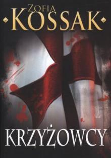Krzyżowcy I - Zofia Kossak