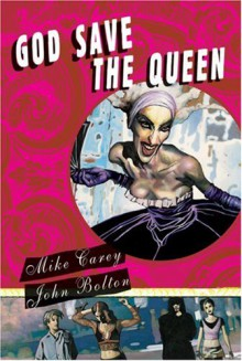 God Save the Queen - Mike Carey, John Bolton