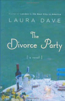 The Divorce Party - Laura Dave