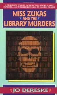 Miss Zukas and the Library Murders - Jo Dereske