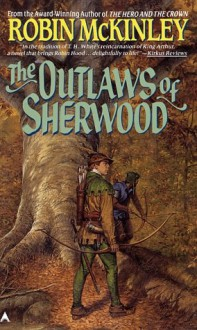 The Outlaws of Sherwood (Ace fantasy) - Robin McKinley