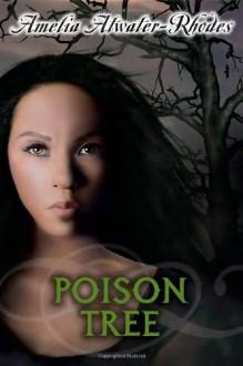 Poison Tree - Amelia Atwater-Rhodes