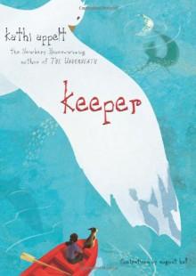 Keeper - Kathi Appelt, August Hall
